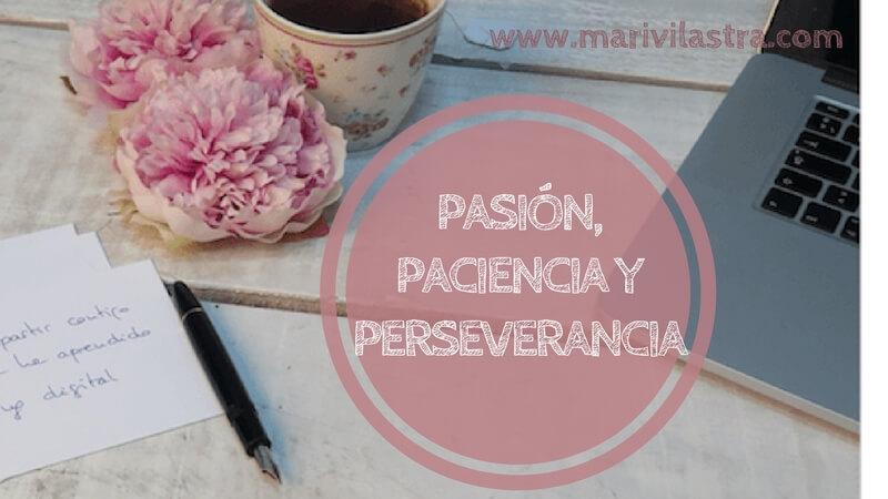PASIÓN PACIENCIA Y PERSEVERANCIA (CON VIDEO)